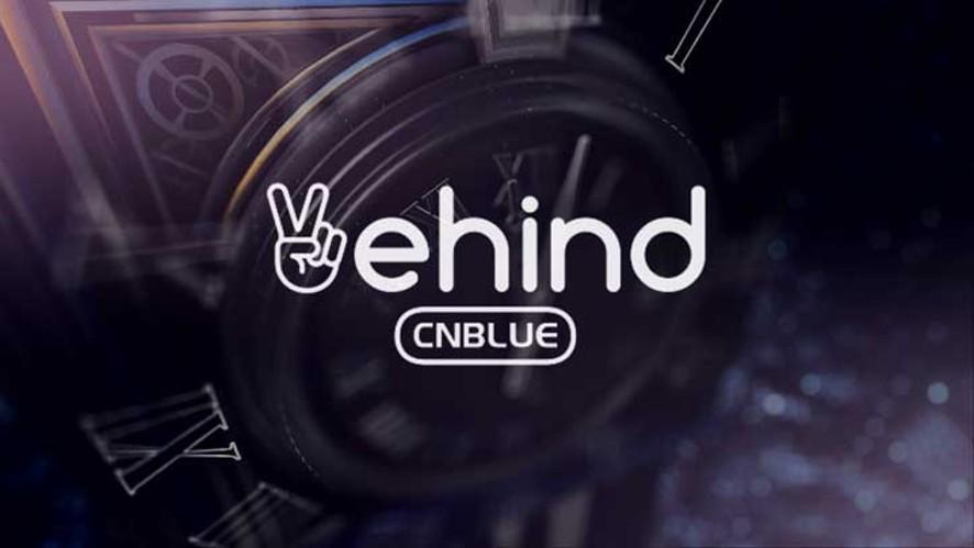 [Vehind] CNBLUE Comeback D-2 Behind final
