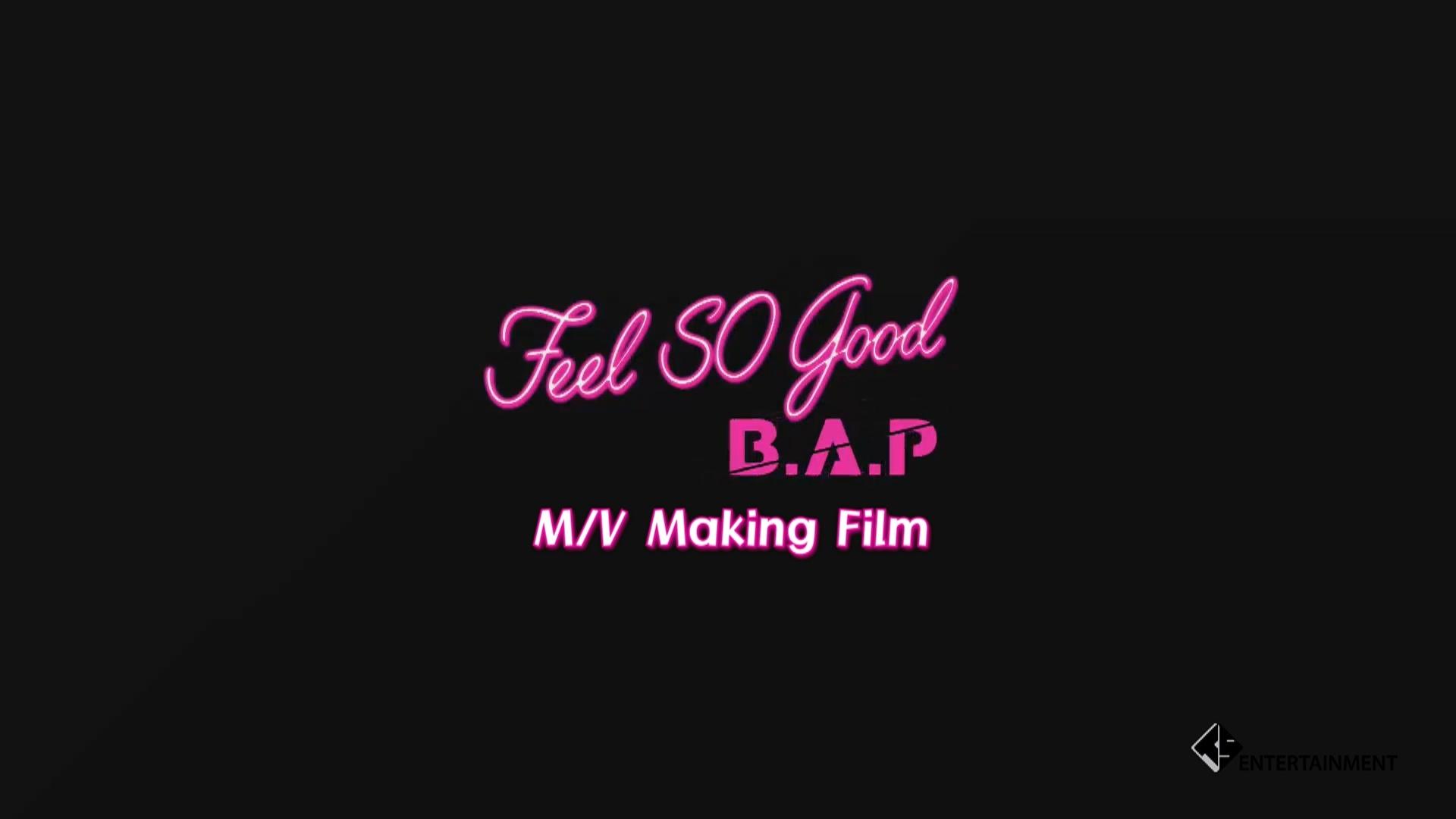 B.A.P - Feel So Good M/V Making Film
