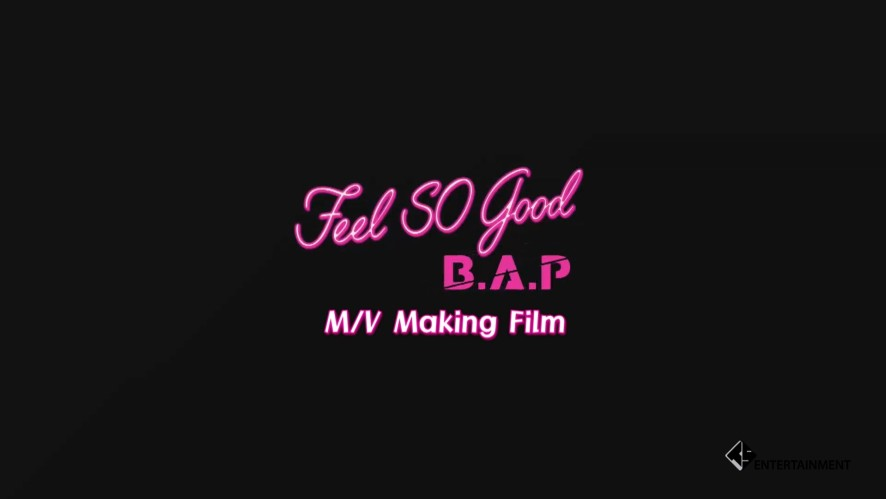 B.A.P - Feel So Good M/V Making Film