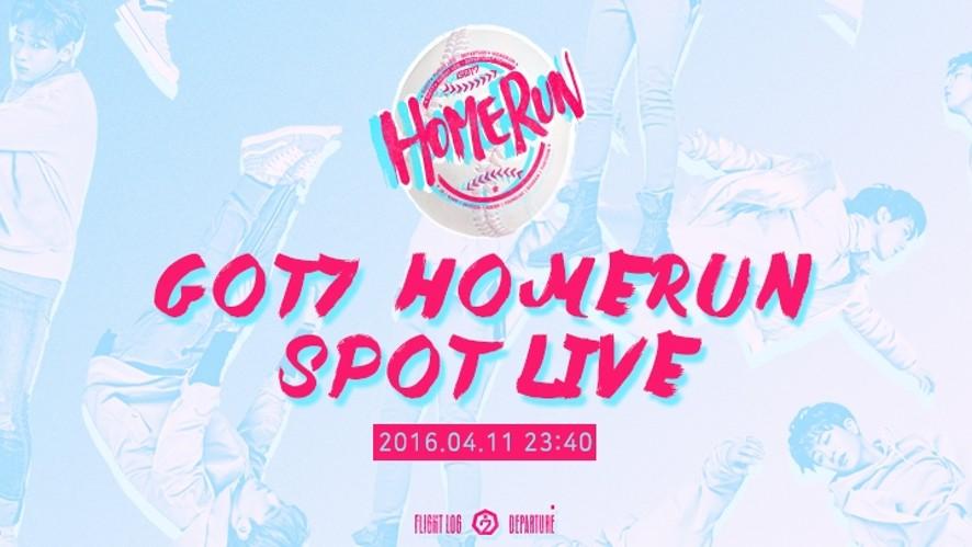 GOT7 HOMERUN SPOT LIVE!