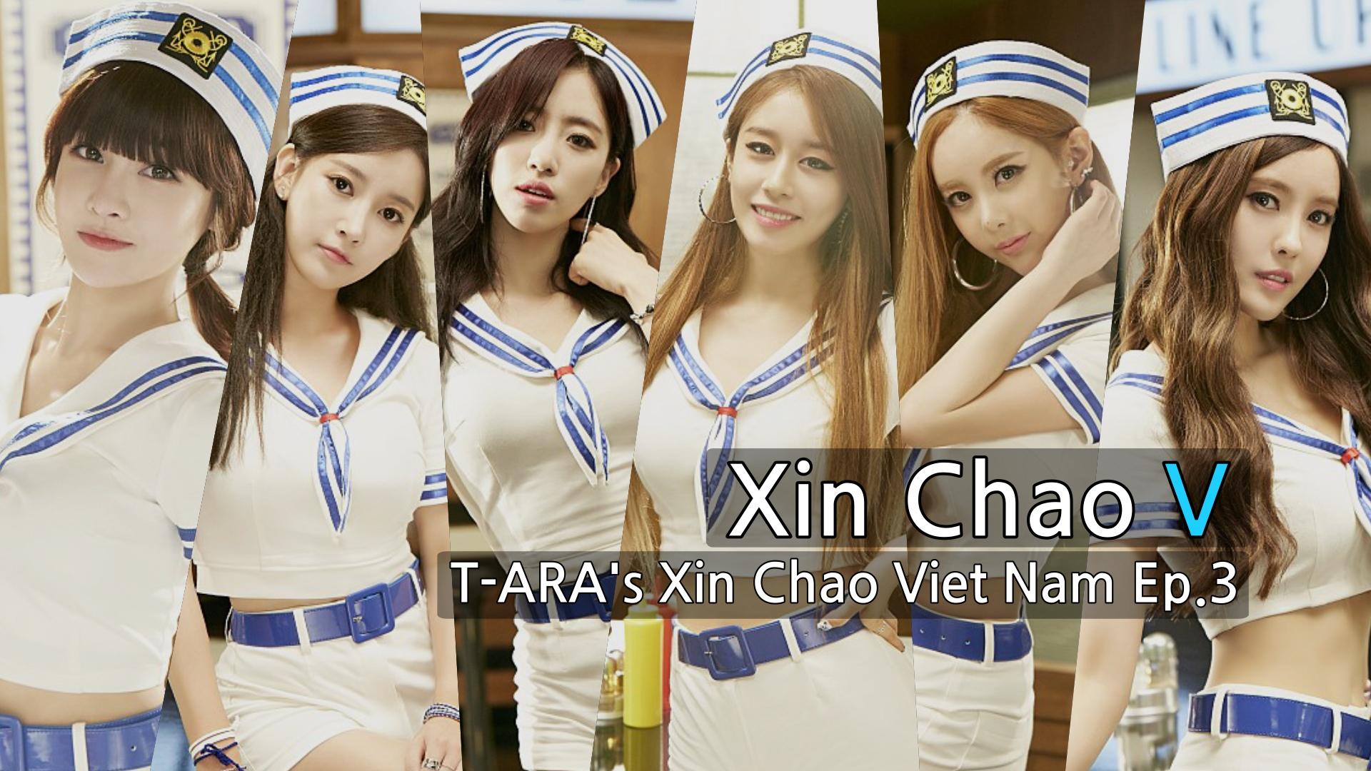 T-ARA's Xin Chao Viet Nam Ep.3