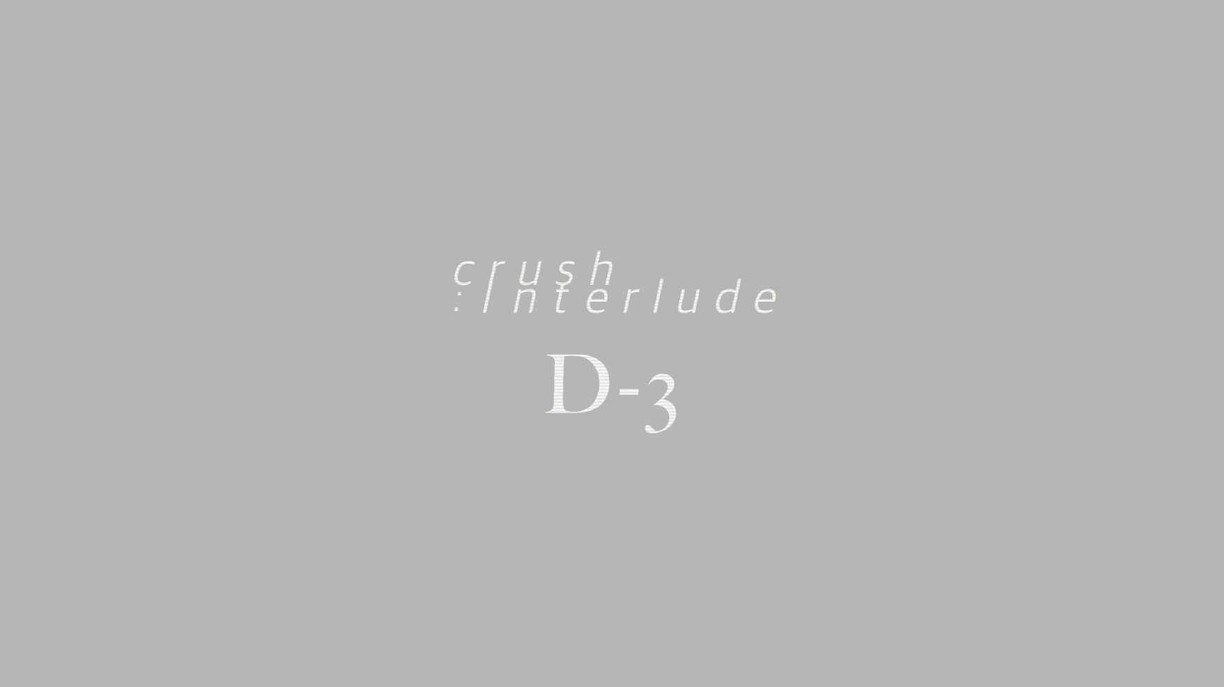 Crush [Interlude] D-3 2016. 05. 06. 12PM