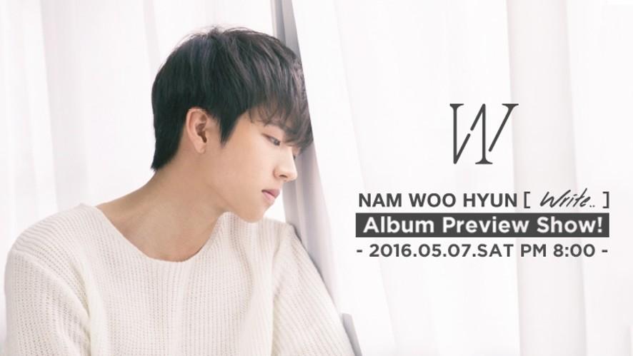 Nam Woo Hyun [Write..] Album Preview Show!