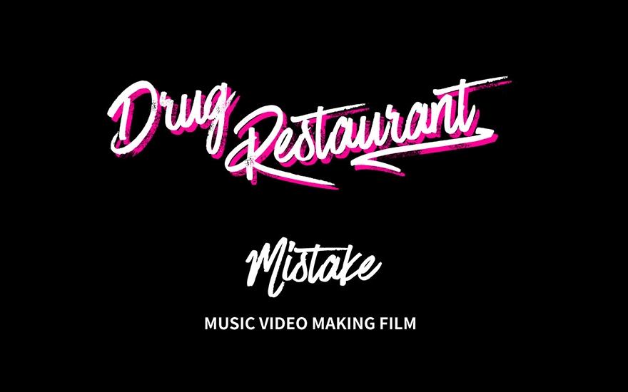 Drug Restaurant - Mistake M/V Making Film