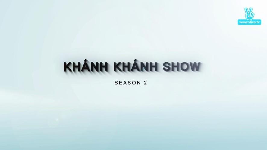 """[Teaser] """"Khánh Khánh Show"""" Season 2"""
