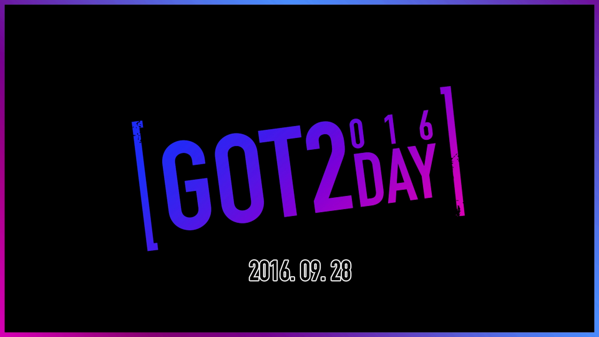 [GOT2DAY 2016] COMING SOON