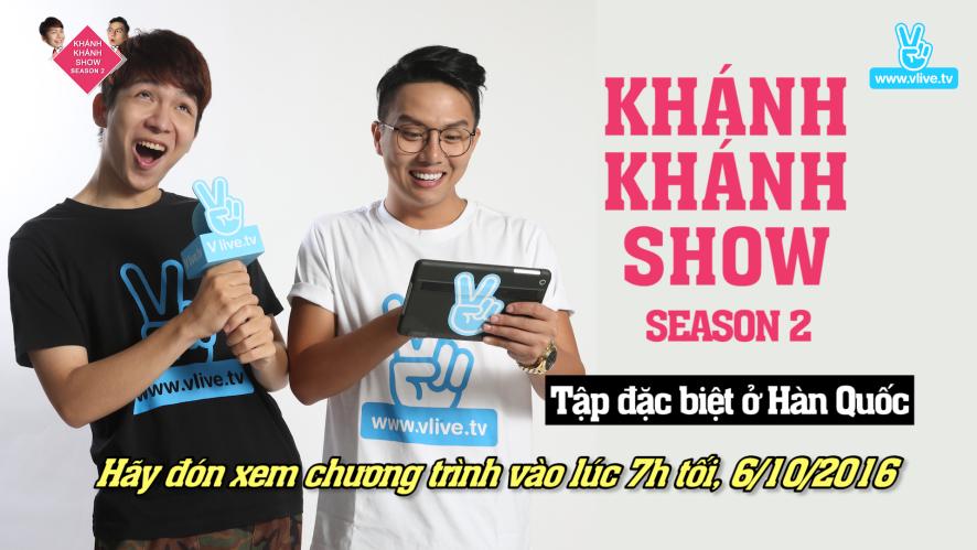 khanh khanh show_ tập đặc biệt ở Hàn Quốc teaser