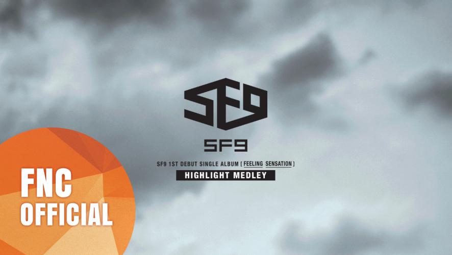 SF9 - 1ST DEBUT SINGLE ALBUM「Feeling Sensation」HIGHLIGHT MEDLEY