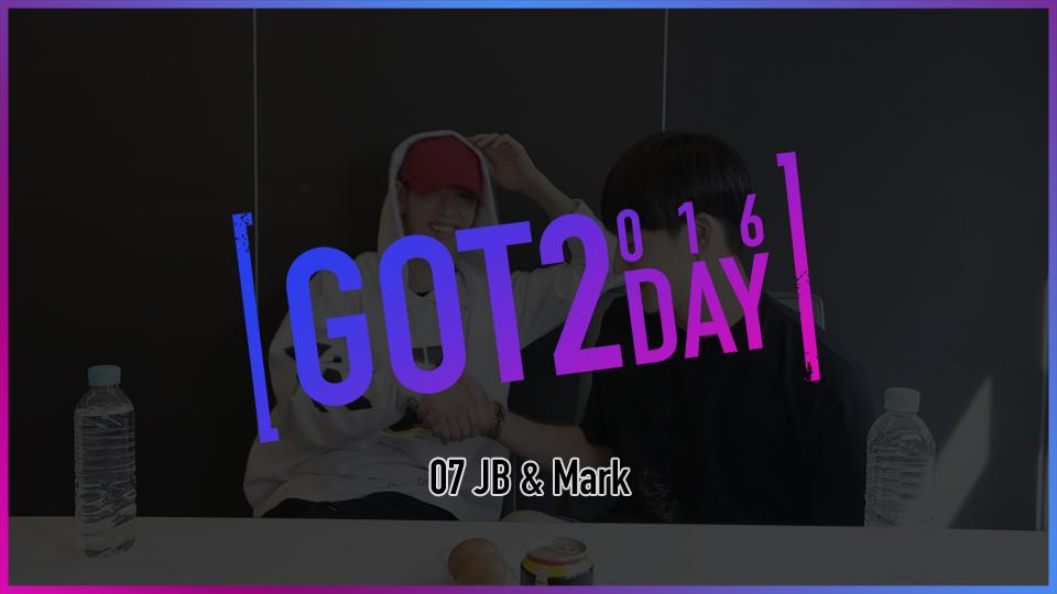 [GOT2DAY 2016] 07. JB & 마크