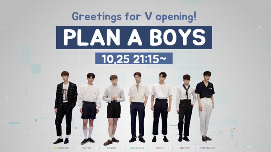 Greetings for V opening! Plan A Boys
