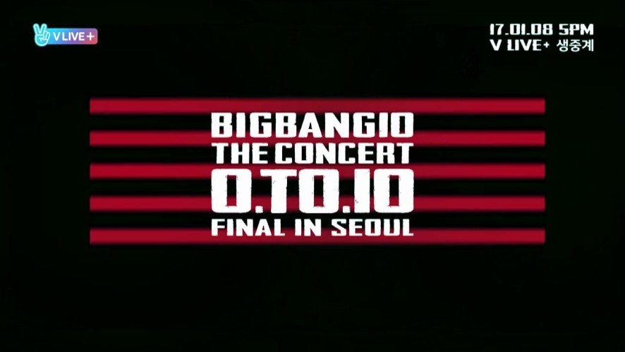 [V LIVE+ LAUNCH] Don't miss the last moment  of  BIGBANG10 THE CONCERT 0.TO10: FINAL IN SEOUL!