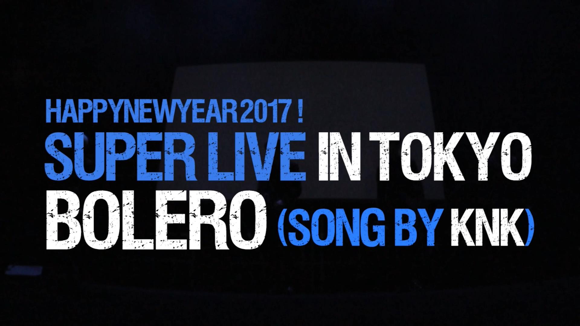 [KNK Super Live in Tokyo] Bolero (Song by KNK)