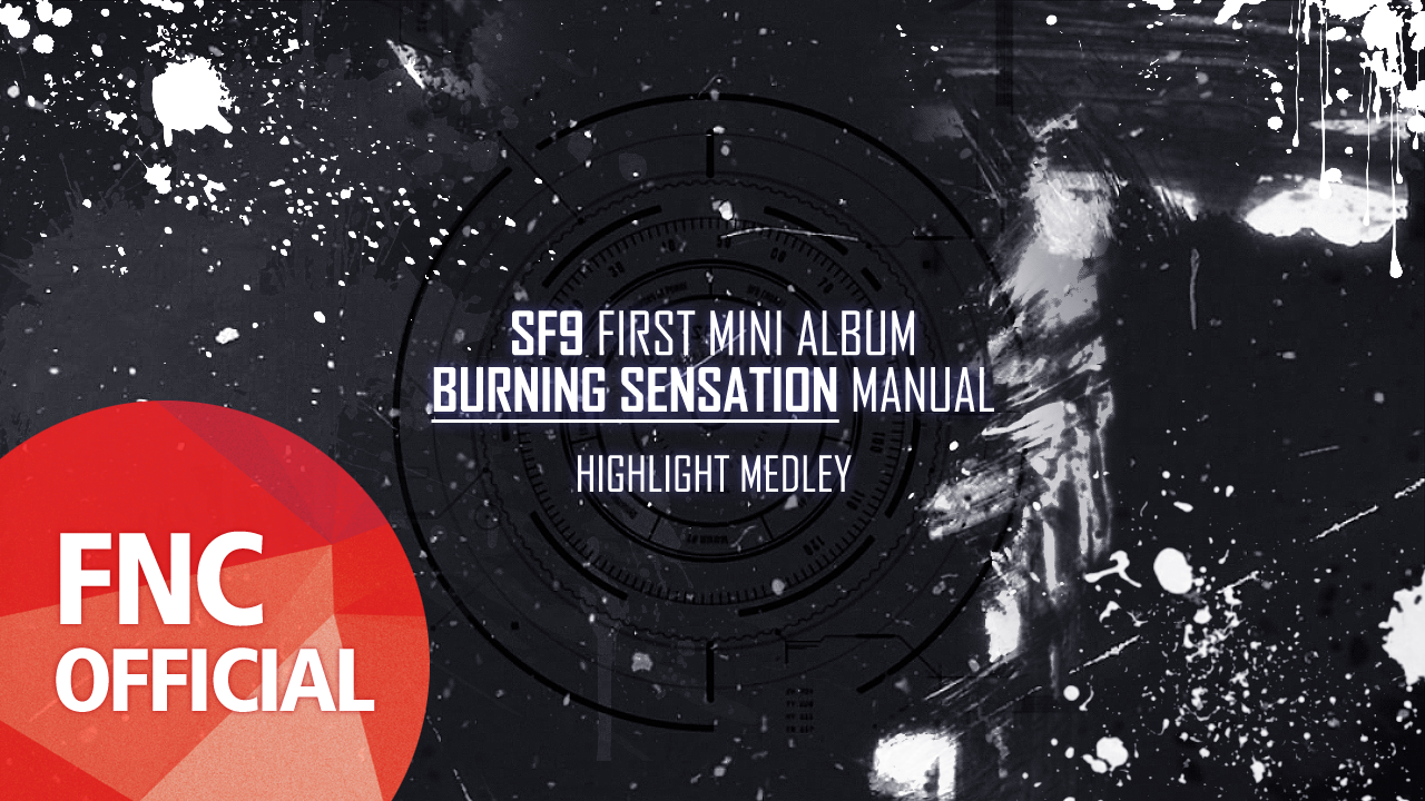 SF9 - First Mini Album 『Burning Sensation』 Manual #2 _ Highlight Medley