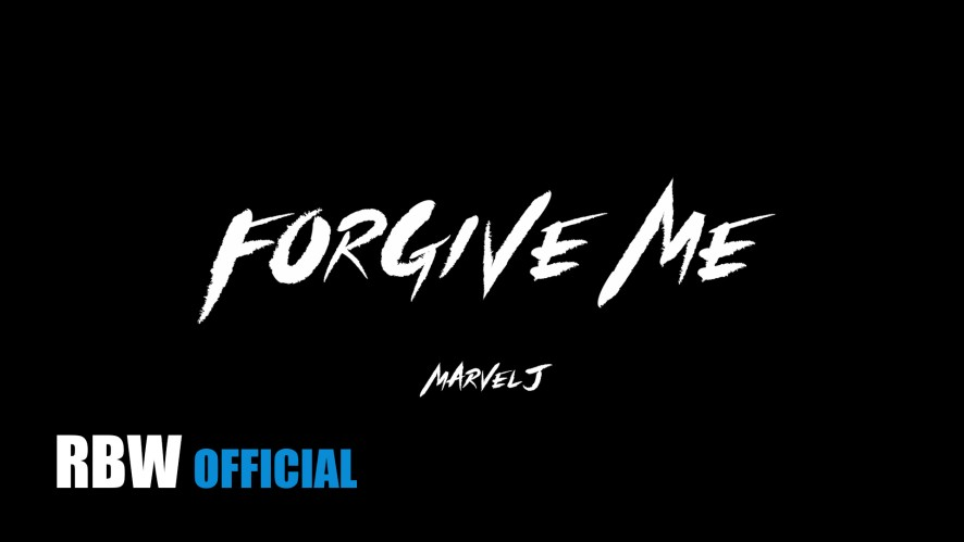 [MV] 마블제이(Marvel J) -  Forgive me (Feat. 창모, Don Mills)