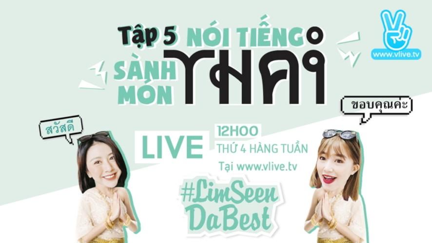 #Limseendabest #5 : Nói tiếng Thái, sành món Thái