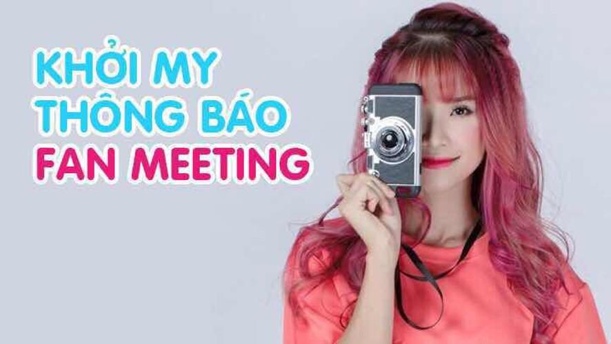 Khởi My thông báo fan meeting số 3