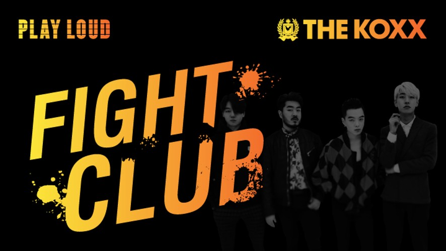 <PLAY LOUD X THE KOXX> 칵스의 Fight Club