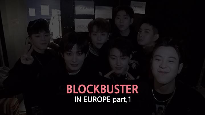 [Block B] BLOCKBUSTER IN EUROPE part1