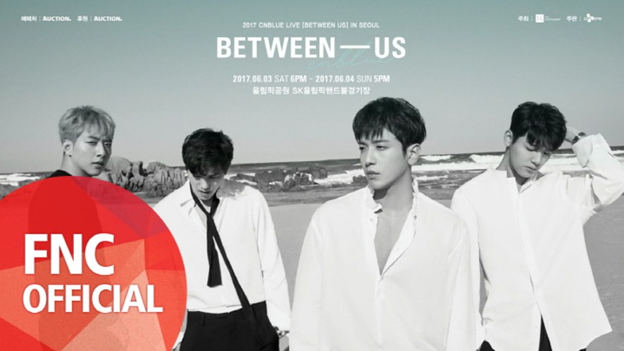 2017 CNBLUE LIVE [BETWEEN US] IN SEOUL SPOT
