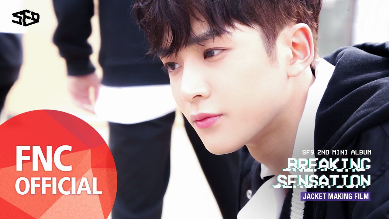 SF9 2nd Mini Album 『Breaking Sensation』 Jacket Making Film