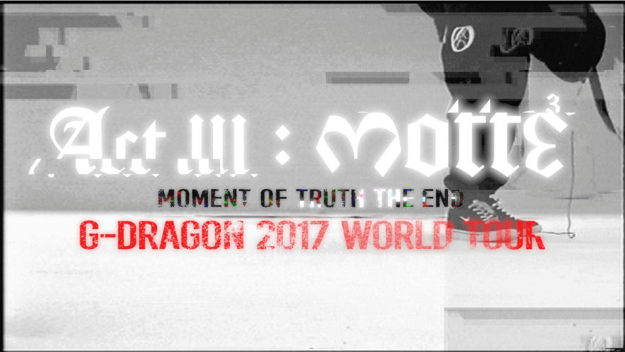 G-DRAGON 2017 WORLD TOUR <ACT III, M.O.T.T.E> TRAILER