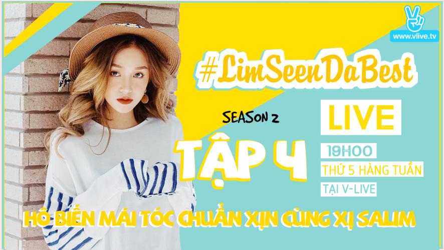 #Limseendabest #Season 2 tập 4 : Hô biến mái tóc chuẩn xịn cùng xị Salim