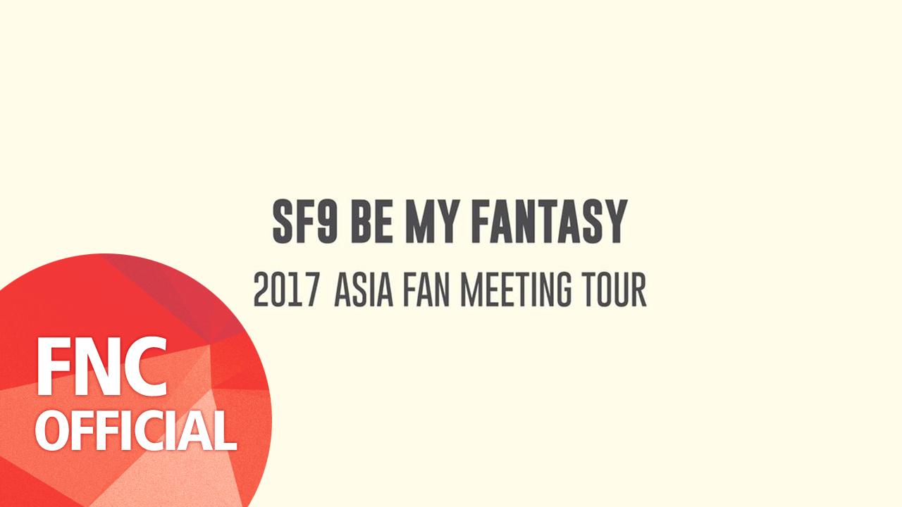 2017 SF9 BE MY FANTASY ASIA FAN MEETING SHOUTOUT