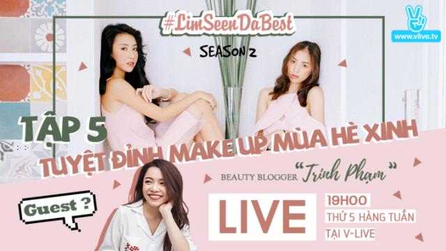 #Limseendabest #Season 2 tập 5 : TUYỆT ĐỈNH MAKE UP MÙA HÈ XINH