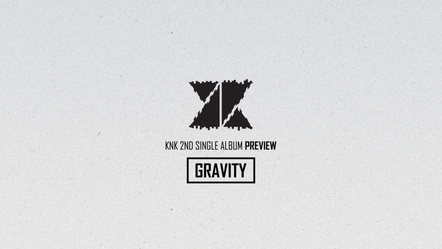 크나큰(KNK) 2nd Single 'GRAVITY' Highlight Medley
