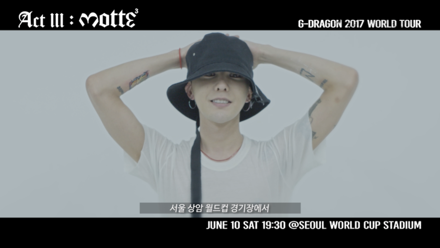 G-DRAGON 2017 CONCERT <ACT III, M.O.T.T.E> - GD'S MESSAGE FOR SEOUL