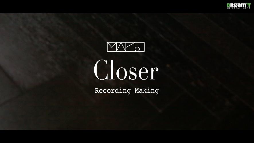 MAP6(맵식스) - Closer Recording making