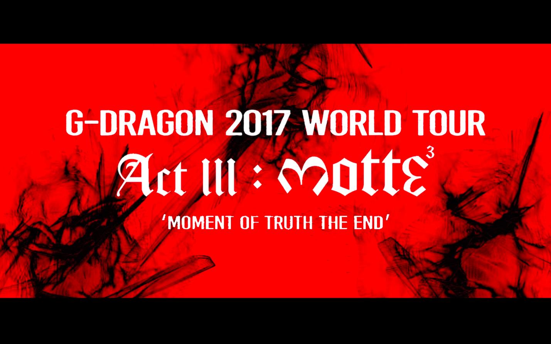 G-DRAGON 2017 WORLD TOUR <ACTIII, M.O.T.T.E> TEASER SPOT