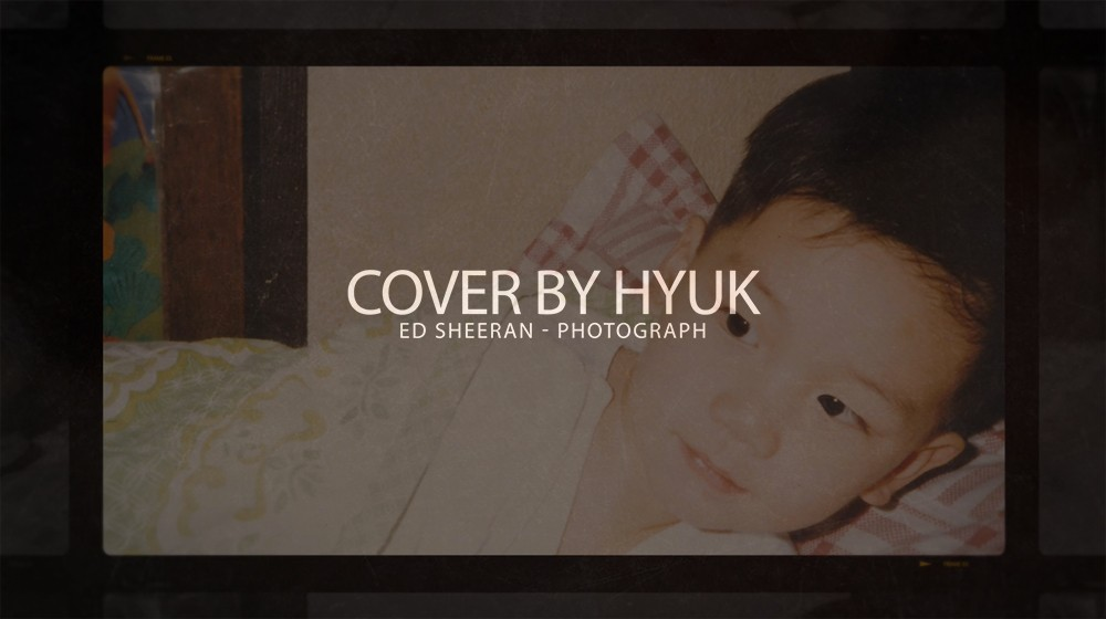 혁(Hyuk)- Photograph By Ed Sheeran (Cover)