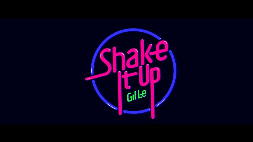 Gil Le - Shake It Up (Official MV Teaser)