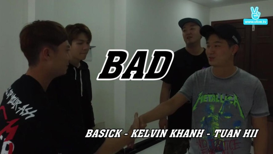 BAD Title Video Kelvin khanh& BASICK