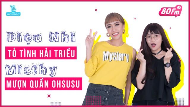 80FM Tập 11 - Diệu Nhi tỏ tình Hải Triều, Misthy mượn quần Ohsusu siêu bựa