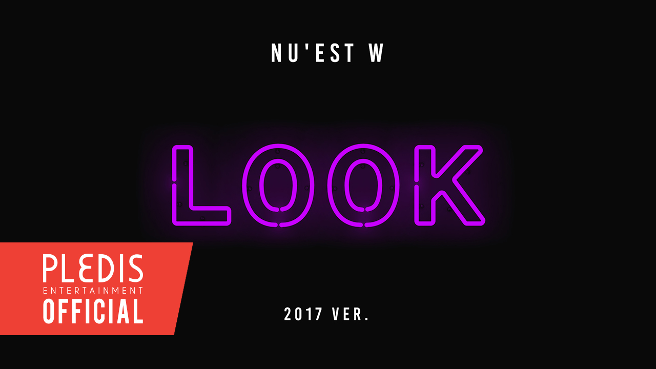 [Thank you for L.O.ㅅ.E] NU'EST W(뉴이스트 W) - Look (a starlight night)