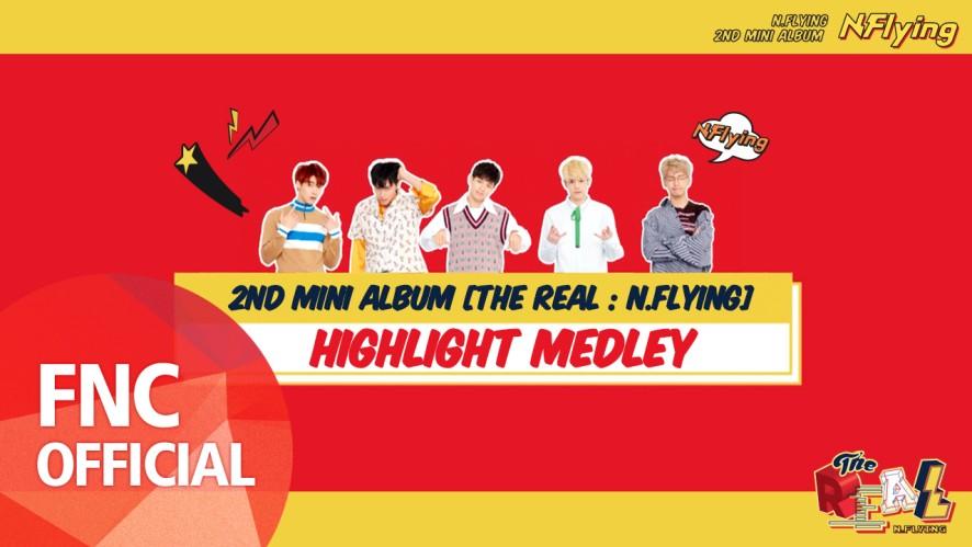 N.Flying (엔플라잉) – 2nd Mini Album 『THE REAL : N.Flying』 Highlight Medley
