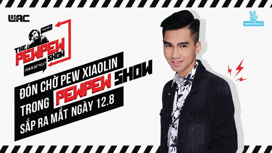 [The Pew Pew Show] Péw Péw Péw - Đón chờ Pew Pew show sắp ra mắt!