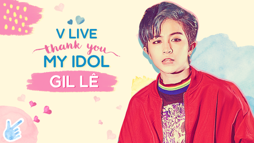 V LIVE THANK YOU MY IDOL - Gil Lê