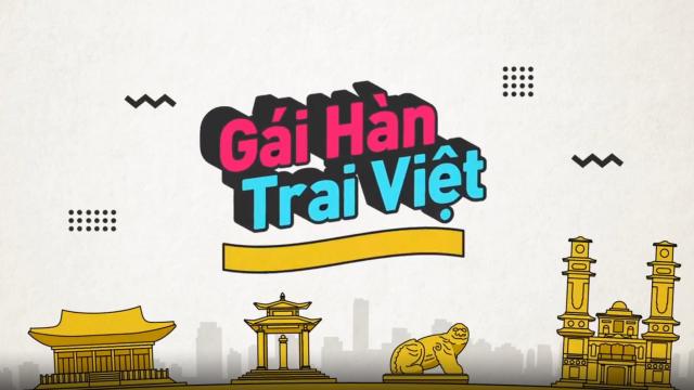 (Teaser) Gái Hàn Trai Việt