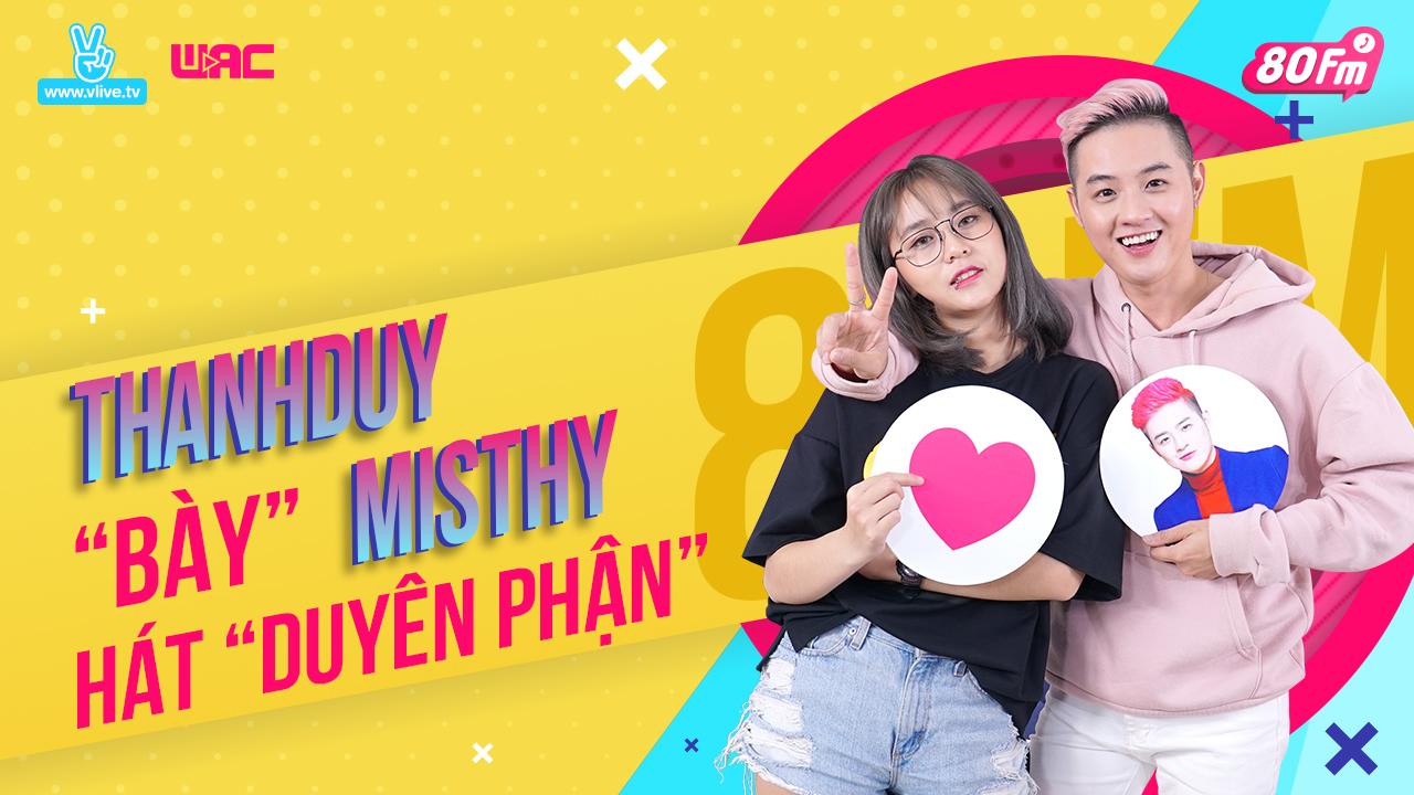 """V LIVE - [80FM] Tập 14 - Thanh Duy """"bày"""" Misthy hát """"Duyên phận"""" và cái kết  bất ngờ"""