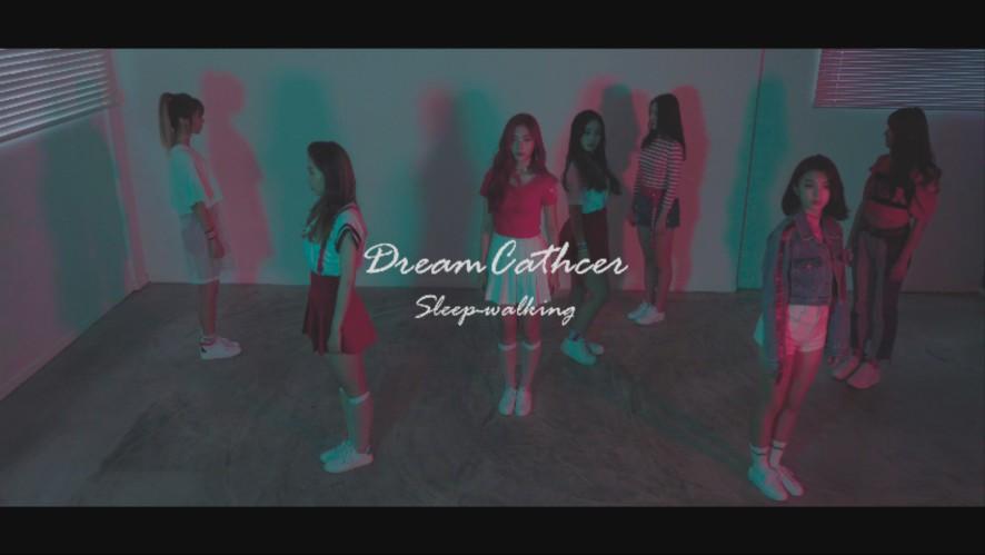 [Special Clip] Dreamcatcher(드림캐쳐) 'Sleep-walking'