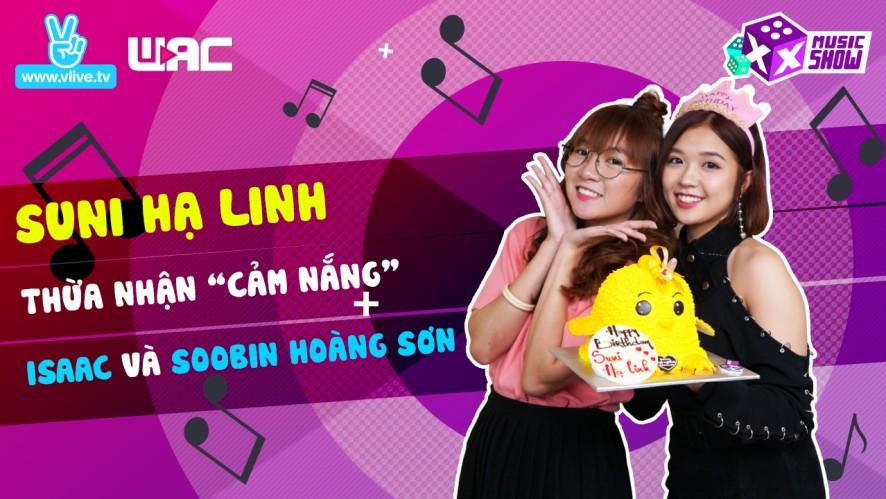 """[XXMS] Tập 4 -  Suni Hạ Linh thừa nhận """"cảm nắng"""" Isaac và Soobin Hoàng Sơn"""