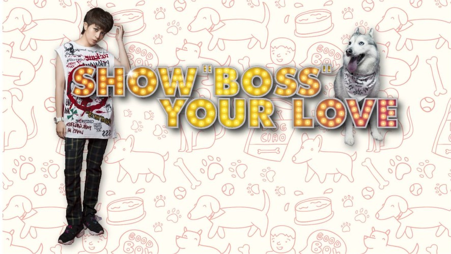 "SHOW ""BOSS"" YOUR LOVE with Will"