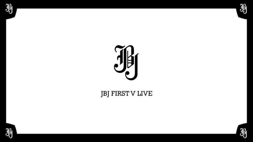 JBJ FIRST V LIVE