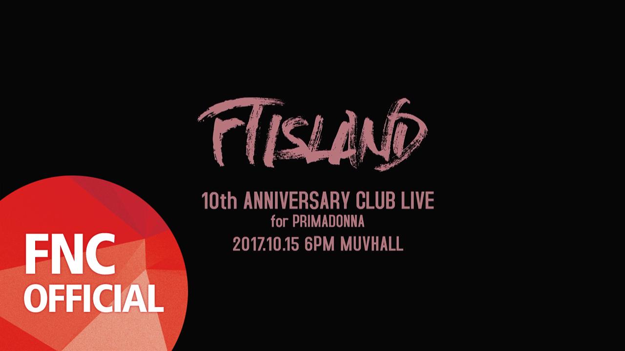 FTISLAND 10th ANNIVERSARY CLUB LIVE for PRIMADONNA