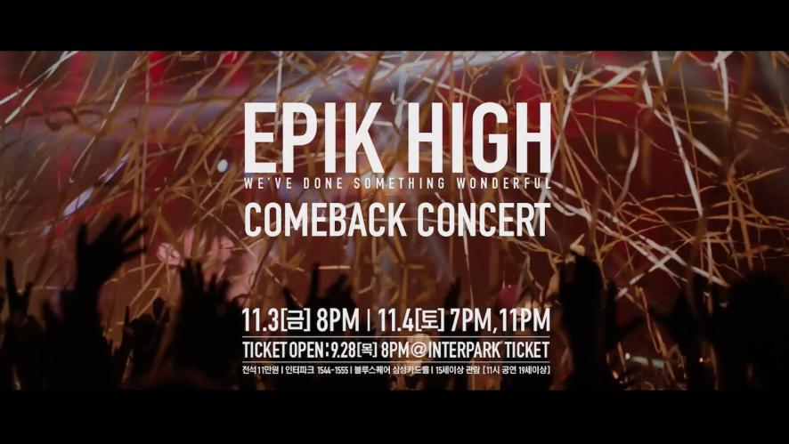 EPIK HIGH COMEBACK CONCERT [WE'VE DONE SOMETHING WONDERFUL] - TICKET OPEN