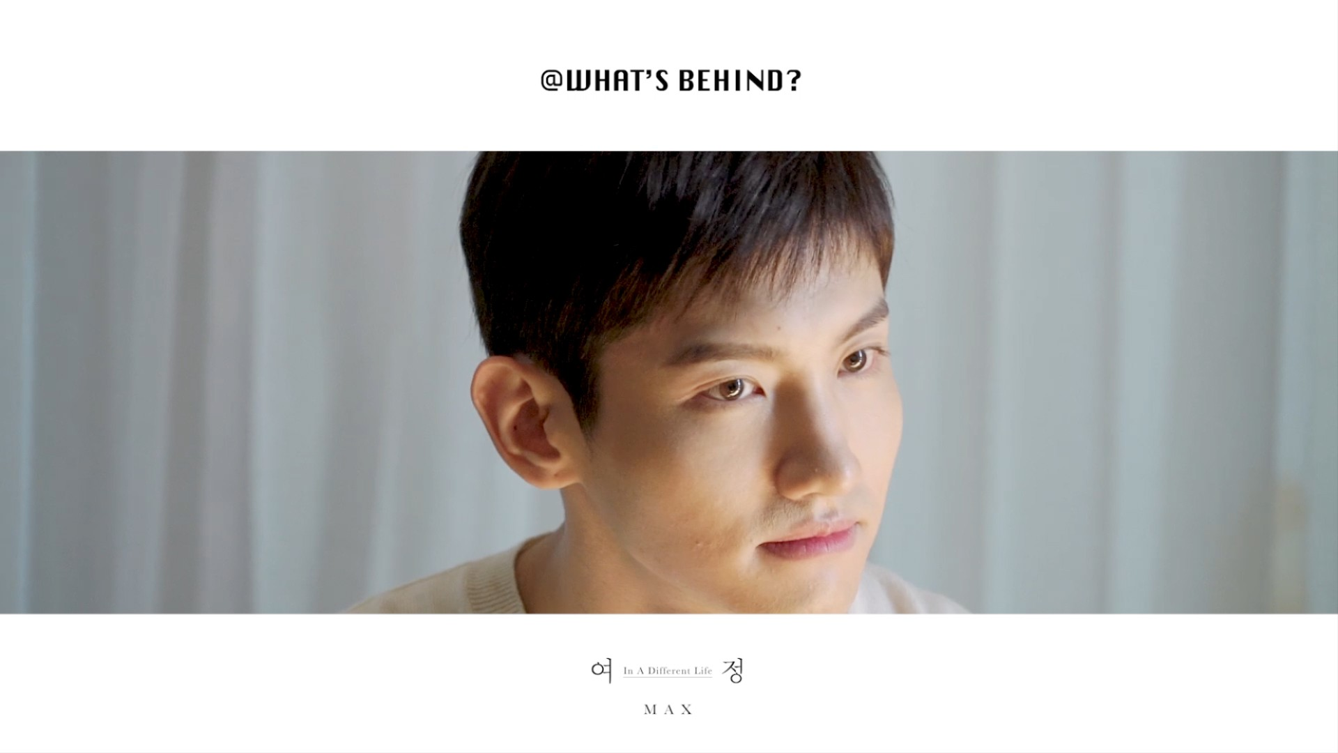 [STATION] WHAT'S BEHIND? MAX CHAGMIN 최강창민 '여정 (In A Different Life)'