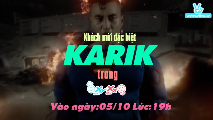 (Teaser) XY:XX - Chuyện con trai Chuyện con gái Tập 8 - Guest Karik